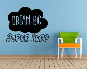 Dream Big Super Hero Quote, Vinyl Wall Art Sticker Decal Mural. Home, Wall Decor. Children's bedroom, Playroom, Nursery. Window, Mirror