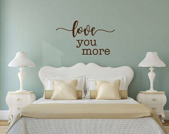 Love you more Romantic vinyl wall decal sticker