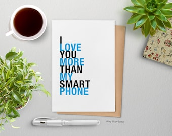 Funny Love Card, I Love You More Than My Smart Phone, A2 size greeting card, Anniversary, Free U.S. Shipping