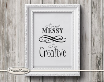 I'm not Messy I'm Creative Quote Print Creativity Printable wall art DIY digital print instant download digital collage sheet - VDWAQU1590