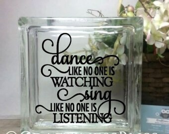 "Dance Like No One Is Watching Sing Like No One Is Listening inspirational decoration home decor Custom 8"" x 8"" Glass Block"