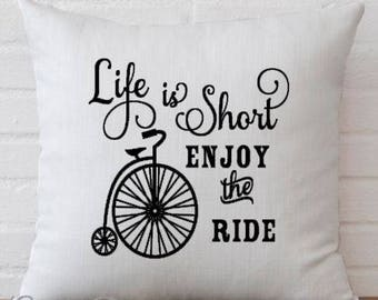 Life Is Short Enjoy The Ride Pillow Cover Decorative Throw Pillow Case Cover