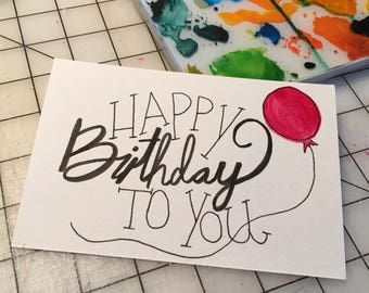 Happy Birthday to You Card / Postcard / 4 x 6 / Hand lettering