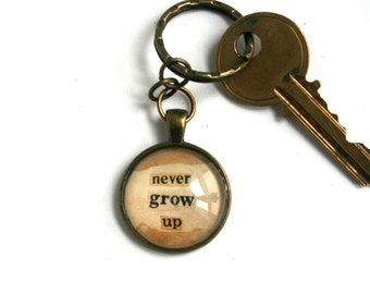 Men's birthday gift. Custom key chain. Personalized gift for men. Vintage key chain. Inspirational quote. Upcycled accessory. Never grow up.