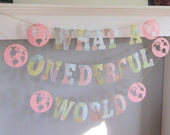 What a Onederful World, Globes, First Birthday,Travel Theme, Map Theme,Banner, Photo Prop, Map Birthday Party, Pink Maps, Custom Fonts, Maps