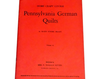 Pennsylvania German Quilts by Marie Knorr Graeff, Vintage 1947 Quilt Booklet, Basic History and Quilting Instruction  itsyourcountry