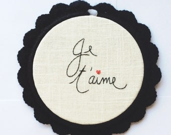 Je t'aime hand embroidered and crocheted hoop art / love / French country style / embroidered quote