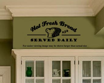 Kitchen Wall Quotes Decal - Hot Fresh Bread Served Daily  -  Family Wall sayings