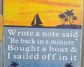 Zac Brown Band and Jimmy Buffett quote - - lyrics Rustic, Distressed, Hand Painted, Wooden Sign with palm trees