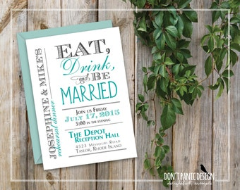 Fun and Elegant Printable Rehearsal Dinner Invitation Eat, Drink, and be Married - Teal, Grey, Black - Custom Colors
