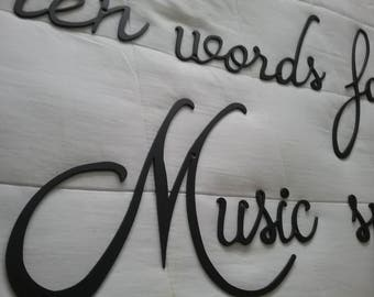 "When words fail, Music Speaks - Metal Wall Art Custom - Brotherhood Script, 3-D, 3/4"" Spacers"