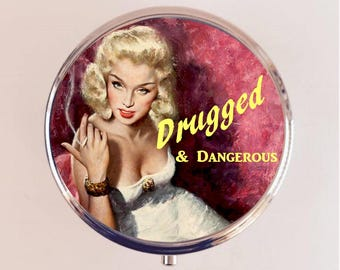 Drugged and Dangerous Pill Box Case Pillbox Holder Retro Humor Funny Pin Up Pinup Retro