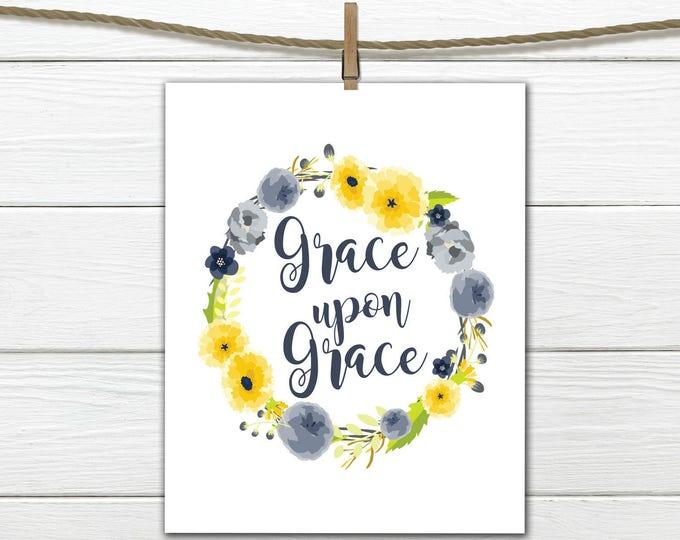 Grace upon Grace - Instant Download 8x10 - Christian Art Print