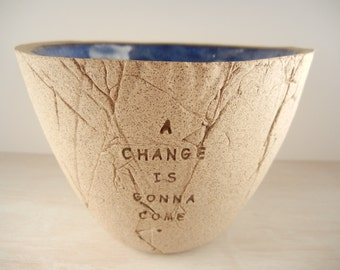 Sam Cooke - A Change Is Gonna Come - Pottery Bowl / Song Lyric Pottery / Song Lyric Art / Inspirational Song Pottery / Music Lyric Pottery