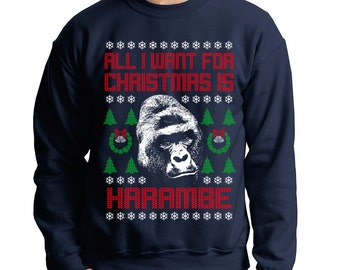 All I Want For Christmas Is Harambe Ugly Christmas Sweater Sweatshirt Pop Culture Gorilla Animal Rights Holiday Crewneck Mens Womens S-5XL