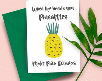 When Life Hands You Pineapples Make PIna Coladas A5 greeting card