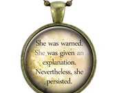 Feminist Quote Necklace, Nevertheless, She Persisted Pendant, Gender Equality Feminism Jewelry (2522B25MMBC)