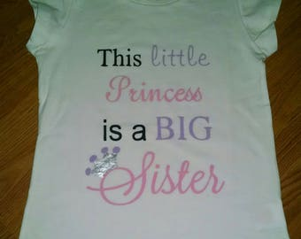 This Little Princess is a Big Sister! Onesie or T-Shirt