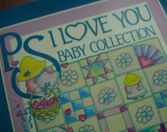 Possibilities PS I Love You Baby Collection quilt, nursery accessories & First Steps in Quilting Leslie Linsley 1986, 25 Projects teach you