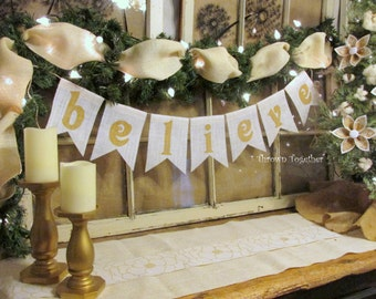 Christmas Banner ~BELIEVE~ White & Metallic Gold, Holiday Banner, Photo Prop, Primitive Christmas Decor, Burlap Christmas Banner