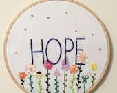 HOPE embroidery hoop floral colorful  floral embroidery floral art inspirational art pick me up gift for women hope wall decor faith love