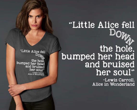 Little Alice Fell Down the Hole | Alice in Wonderland | T-shirt | Quote Shirt | Quote T-shirt | Inspirational T-shirt | Korena Loves