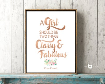 A Girl Should Be Two Things Classy and Fabulous, Coco Chanel, Water Color Flower, Wall art, Art Decor, Rose Gold Print, Typography Print