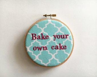 Bake your own cake wood embroidered hoop