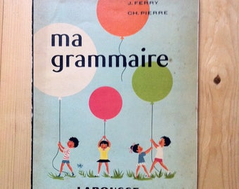 Ma grammaire, edited by Larousse, illustations H.Poirié