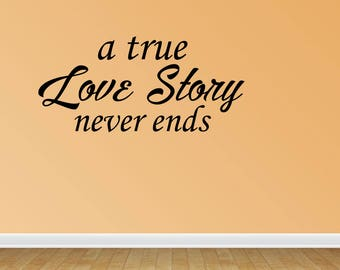 Wall Decal A True Love Story Never Ends Bedroom Decor Vinyl Lettering Vinyl Decal Wall Art Wedding Ideas Stickers (PC311)