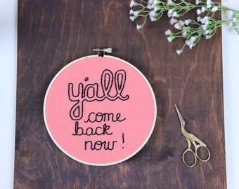 Y'all Come Back Now Texas Embroidery Hoop