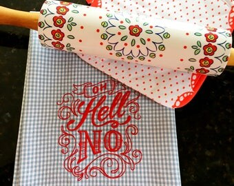 Hell No Tea Towel - Sassy Kitchen Towel