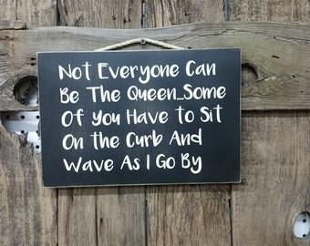 Queen Sign, Funny Sayings, Bestfriend Gift, Friend Gift, Funny Friend Sign, Gift for her, Princess gift, Queen Decor, Fun gift, secret santa