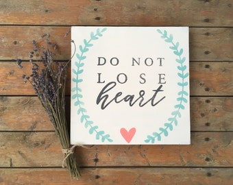 Do not lose heart, farmhouse style sign, scripture wood sign, custom wood sign, hand painted wood sign