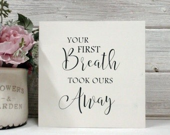 Your First Breath- Hand Painted  Wood Sign- Rustic-Farmhouse Decor-Home Decor- Nursery Decor-Baby Shower Gift