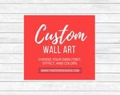 Custom Wall Art Print - Custom Wall Art Design - Personalized Quote Print - Personalized Wall Quote - Custom wall printable - 8x10 Printable