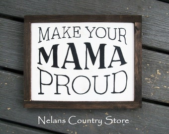 Make Your Mama Proud hand painted sign framed