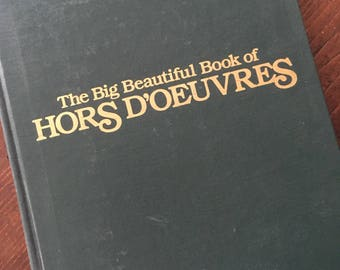The Big Beautiful Book of Hors D'oeuvres, Julia Weinberg, vintage cookbook, hors d'oeuvres