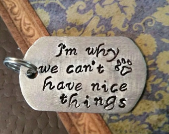 I'm why we can't have nice things, pet tag