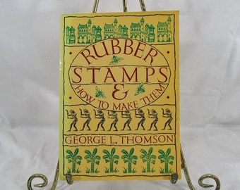 Rubber Stamps & How to Make Them George L. Thompson 1982  Pantheon Craft Art Book DIY Make your own stamp book Vintage Book