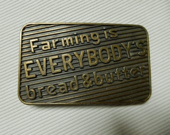 Farming is EVERYBODY'S Bread and Butter Belt Buckle