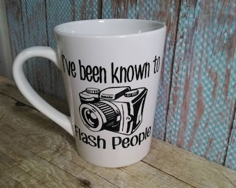 "Ceramic mug Quote ""I've been known to flash people"" 14oz mug camera lovers photographer photography"