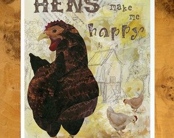 """Chicken art print - mixed media collage with the words """"Hens Make Me Happy"""""""