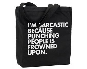 Cotton Reusable Tote - Funny Reusable Book Bag - I'm Sarcastic Because Funny Bag - Recycled Cotton Canvas Tote - Item 1730 - White Ink