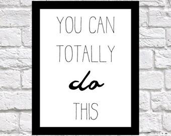 You Can Totally Do This Inspirational Poster, Download Printable Wall Art, Printable, Digital Prints