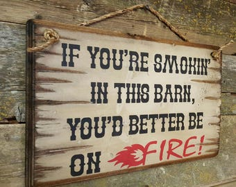 If Your Smokin In This Barn, Humorous, Western, Wooden Sign