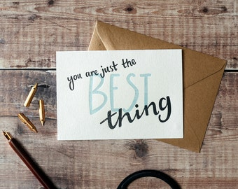 You Are Just The Best Thing Letterpress Card
