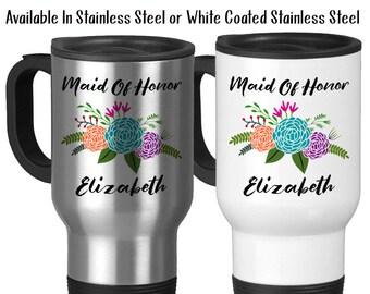 Travel Mug, Personalized Maid Of Honor Mug 001, Floral Maid Of Honor Gift, Wedding, Be My Maid Of Honor, Gift Idea, Stainless Steel, 14 oz