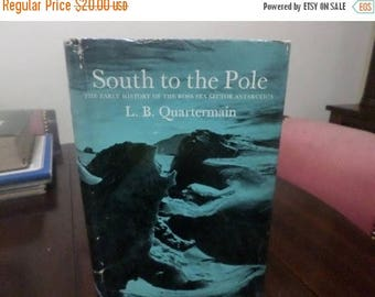Save 25% Now Rare 1967 First Edition Hardcover Book South to the Pole Early History of Ross Sea Sector Antarctica