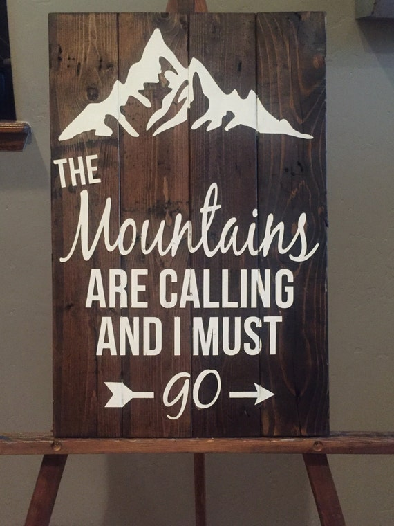 The mountains are calling and i must go reclaimed wood sign for The mountains are calling and i must go metal sign